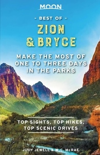 Judy Jewell et W. C. McRae - Moon Best of Zion & Bryce - Make the Most of One to Three Days in the Parks.