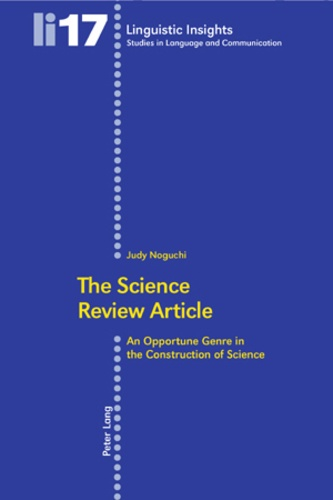 Judy Noguchi - The Science Review Article - An Opportune Genre in the Construction of Science.