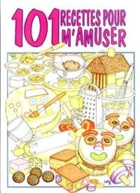 Judy Ridgway - 101 recettes pour m'amuser.