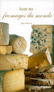 Judy Ridgway - Guide des fromages du monde.