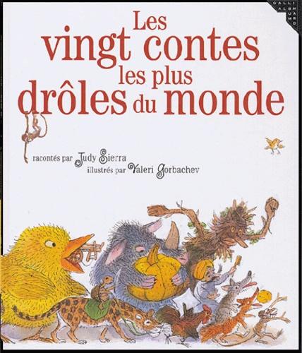 Les Vingt Contes Les Plus Droles Du Monde De Judy Sierra Album Livre Decitre