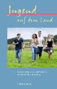 Jugend auf dem Land - Neue Geschichten und Gedichte aus Baden-Württemberg.