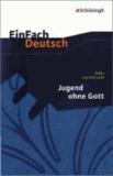 Jugend ohne Gott. EinFach Deutsch Textausgaben - Gymnasiale Oberstufe.