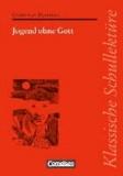 Jugend ohne Gott - Text - Erläuterungen - Materialien.