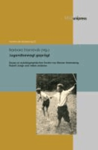 Jugendbewegt geprägt - Essays zu autobiographischen Texten von Werner Heisenberg, Robert Jungk und vielen anderen.