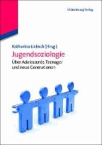 Jugendsoziologie - Über Adoleszente, Teenager und neue Generationen.