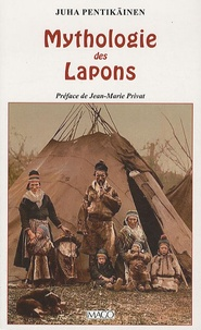 Juha Pentikaïnen - Mythologie des Lapons.