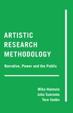 Juha Suoranta et Tere Vadén - Artistic Research Methodology - Narrative, Power and the Public.