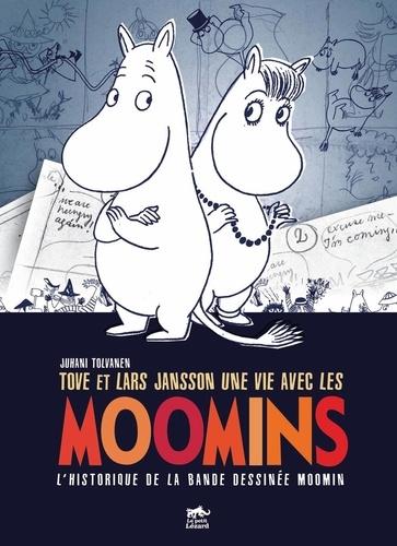 Juhani Tolvanen - Tove et Lars Jansson, une vie avec les Moomins - L'historique de la bande dessinée Moomin.