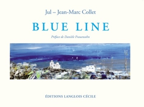 Jul et Jean-Marc Collet - Blue Line.