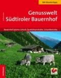 Jul Bruno Laner - Genusswelt Südtiroler Bauernhof - Bauernhof spüren: Urlaub, Qualitätsprodukte, Schankbetriebe.