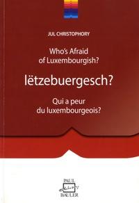 Jul Christophory - Lëtzebuergesch ? - Qui a peur du luxembourgeois ? Guide bilingue de conversation luxembourgeoise.