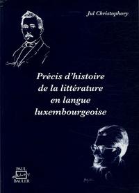 Jul Christophory - Précis d'histoire de la littérature en langue luxembourgeoise.