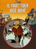 Jul - Il faut tuer José Bové.