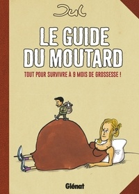 Jul - Le guide du moutard - NE.