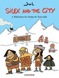 Jul - Silex and the city Tome 2 : Réduction du Temps de Trouvaille.
