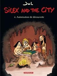 Jul - Silex and the city Tome 4 : Autorisation de découverte.