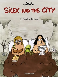 Jul - Silex and the city Tome 7 : Poulpe Fiction.