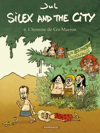 Jul - Silex and the city Tome 8 : L'homme de Cro-Macron.