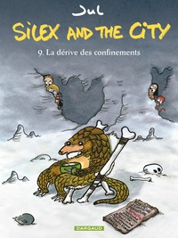 Jul - Silex and the city Tome 9 : La dérive des confinements.