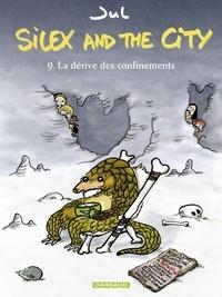 Jul - Silex and the city - Tome 9 - La Dérive des confinements.