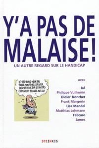Jul et Philippe Vuillemin - Y'a pas de malaise ! - Un autre regard sur le handicap.