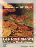 Jules-Adrien de Lérue - Les rois blancs.