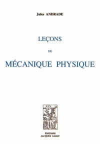 Jules Andrade - Leçons de mécanique physique.