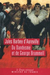 Jules Barbey d'Aurevilly - Du dandysme et de George Brummell.