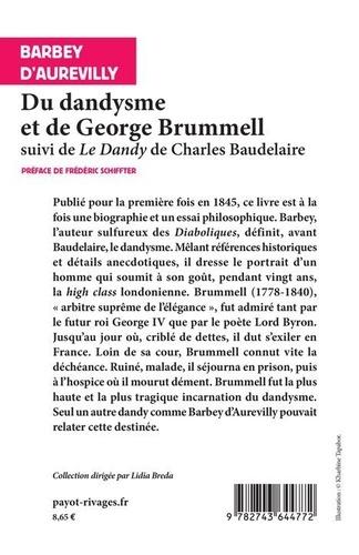 Du dandysme et de George Brummell. Suivi de Le dandy