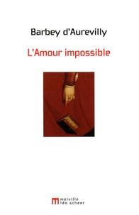 Jules Barbey d'Aurevilly - L'Amour impossible - Chronique parisienne.