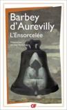Jules Barbey d'Aurevilly - L'ensorcelée.