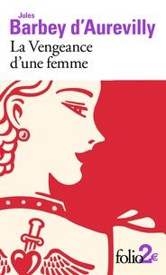 Jules Barbey d'Aurevilly - La Vengeance d'une femme - Précédé de Le Dessous de cartes d'une partie de whist.