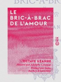 Jules Barbey d'Aurevilly et Adolphe Lalauze - Le Bric-à-brac de l'amour.