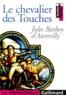 Jules Barbey d'Aurevilly - Le chevalier Des Touches.