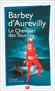 Jules Barbey d'Aurevilly - Le Chevalier des Touches.