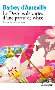 Jules Barbey d'Aurevilly - Le dessous de cartes d'une partie de whist.