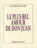 Jules Barbey d'Aurevilly - Le plus bel amour de Don Juan.