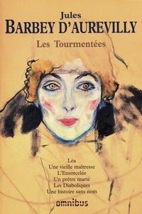 Jules Barbey d'Aurevilly - Les Tourmentées.