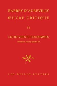 Jules Barbey d'Aurevilly et Pierre Glaudes - Oeuvre critique - Tome 2, Les oeuvres et les hommes - Première série (volume 2).