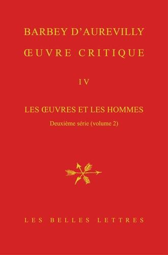 Jules Barbey d'Aurevilly - Oeuvre critique - Tome 4, Les oeuvres et les hommes - Deuxième série (volume 2).