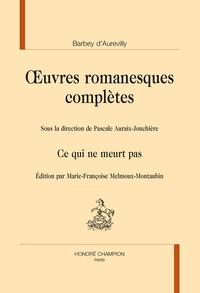 Jules Barbey d'Aurevilly - Oeuvres romanesques complètes - Ce qui ne meurt pas.