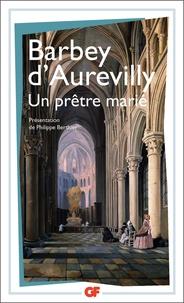 Jules Barbey d'Aurevilly - Un prêtre marié.