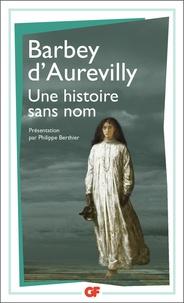 Jules Barbey d'Aurevilly - Une histoire sans nom.