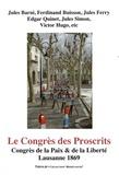 Jules Barni et Ferdinand Buisson - Le Congrès des Proscrits - Congrès de la Paix & de la Liberté, Lausanne 1869.