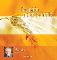 Jules Beaulac - Du pain pour ta table.