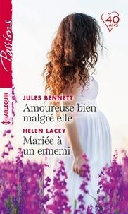 Jules Bennett et Helen Lacey - Amoureuse bien malgré elle - Mariée à un ennemi.