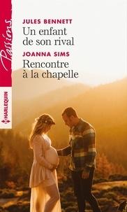 Jules Bennett et Joanna Sims - Un enfant de son rival - Rencontre à la chapelle.