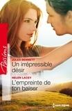 Jules Bennett et Helen Lacey - Un irrépresible désir - L'empreinte de ton baiser.
