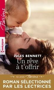 Jules Bennett - Un rêve à t'offrir.